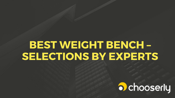 BEST WEIGHT BENCH