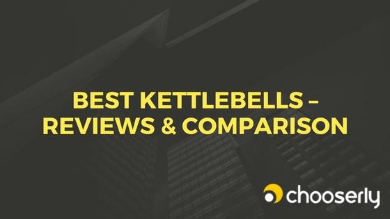 Best Kettlebells -Detailed Reviews