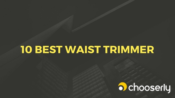 Best Waist Trimmer