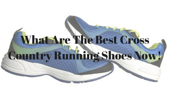 What are the Best Cross-country Running Shoes