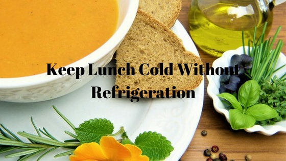 How to Keep Lunch Cold Without Refrigeration