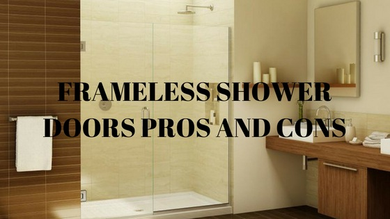 Pros and cons of frameless shower doors