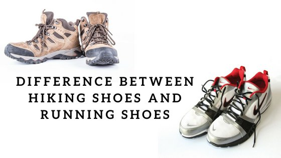 Difference Between Hiking Shoes And Running Shoes