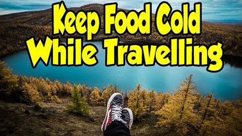 how to keep food cold while traveling
